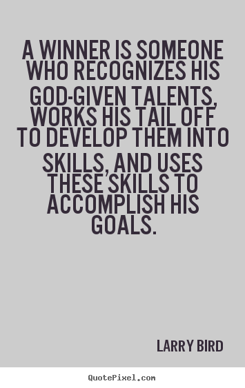 Quotes about success - A winner is someone who recognizes his god-given talents, works..