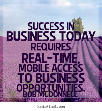 Quotes about success - Success in business today requires real-time,..