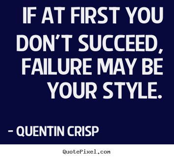 Create custom image quote about success - If at first you don't succeed, failure may be your style.