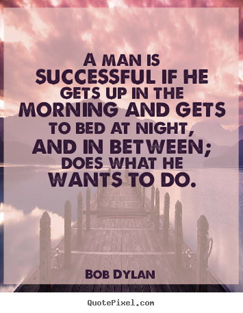 Create graphic picture quotes about success - A man is successful if he gets up in the..