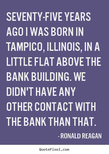 Success sayings - Seventy-five years ago i was born in tampico,..