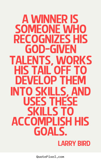Create graphic picture quote about success - A winner is someone who recognizes his god-given talents, works his..