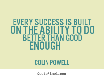 Quote about success - Every success is built on the ability to do..