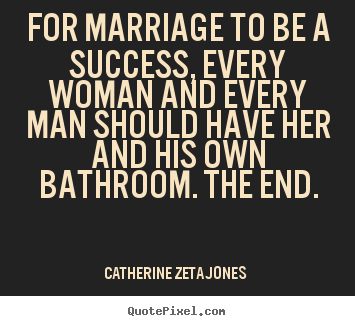 Create your own picture quotes about success - For marriage to be a success, every woman and every man..
