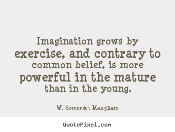 Design your own picture quotes about success - Imagination grows by exercise, and contrary..