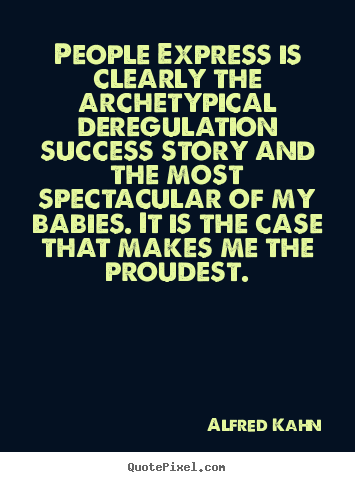 Create graphic image quotes about success - People express is clearly the archetypical deregulation..