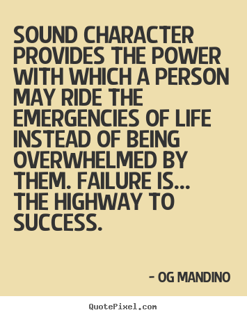 Quotes about success - Sound character provides the power with which a person may ride..