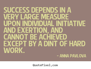 Success depends in a very large measure upon individual initiative.. Anna Pavlova  success quotes