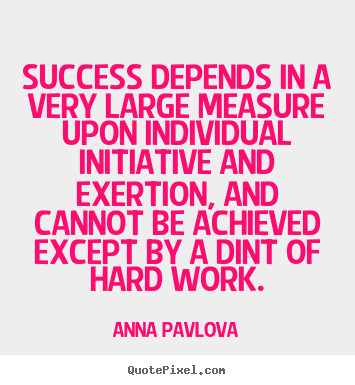 Success quote - Success depends in a very large measure..