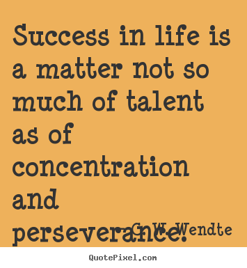 Create picture quote about success - Success in life is a matter not so much of talent..
