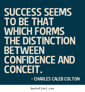 Success quotes - Success seems to be that which forms the distinction..