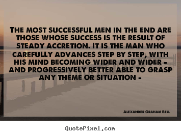 Quotes about success - The most successful men in the end are those whose..