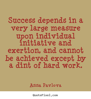 Success quotes - Success depends in a very large measure upon..