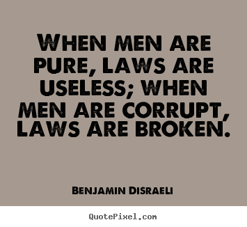 Success quotes - When men are pure, laws are useless; when men are corrupt, laws are..