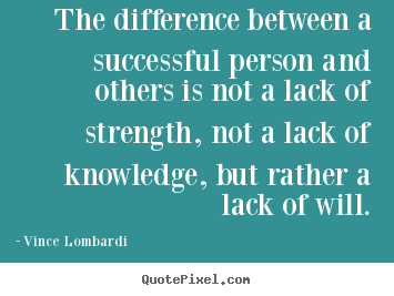 The difference between a successful person.. Vince Lombardi best success quotes