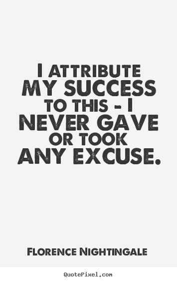 Success quotes - I attribute my success to this - i never gave or..