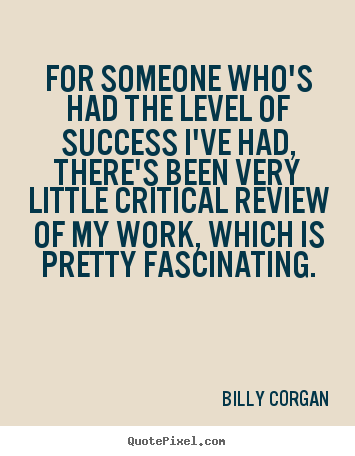 Success quotes - For someone who's had the level of success i've had, there's..