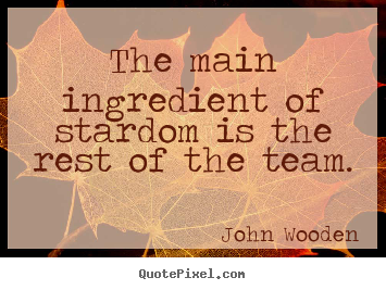 John Wooden picture quotes - The main ingredient of stardom is the rest.. - Success quotes