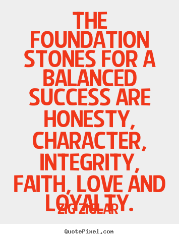 Quotes about success - The foundation stones for a balanced success are..