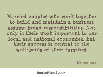 Success quotes - Married couples who work together to build and maintain..