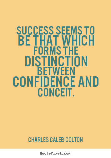 Quotes about success - Success seems to be that which forms the distinction..