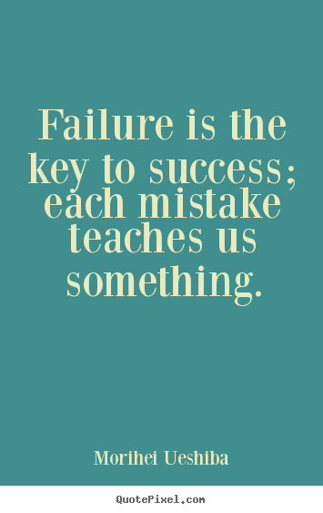 Make personalized photo quotes about success - Failure is the key to success; each mistake teaches..
