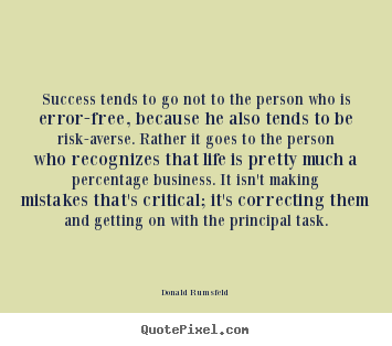 Success quotes - Success tends to go not to the person who is error-free, because he..