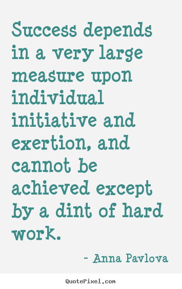 Success quotes - Success depends in a very large measure upon individual..