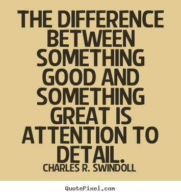 Make custom picture quotes about success - The difference between something good and something..