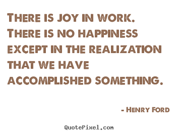 Success quotes - There is joy in work. there is no happiness except in..