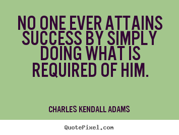Success quotes - No one ever attains success by simply doing..
