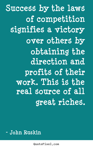 Success quote - Success by the laws of competition signifies a victory over others..