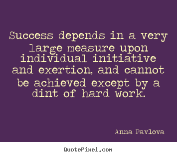 Success depends in a very large measure upon individual.. Anna Pavlova top success quotes