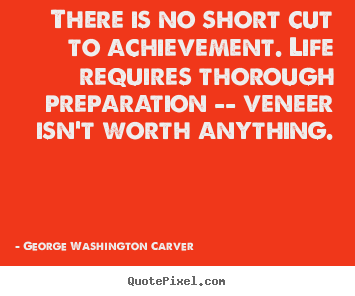 Success quotes - There is no short cut to achievement. life requires..