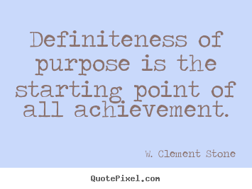How to make image quote about success - Definiteness of purpose is the starting point of all achievement.