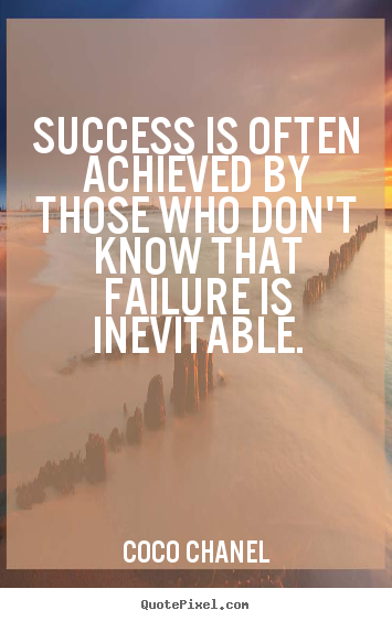 Success quotes - Success is often achieved by those who don't know..