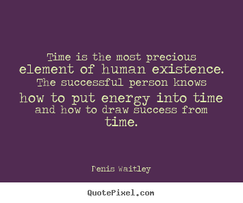 Create your own picture quotes about success - Time is the most precious element of human existence. the successful..