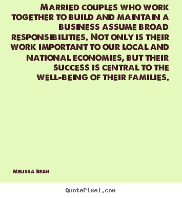Quotes about success - Married couples who work together to build and maintain a..