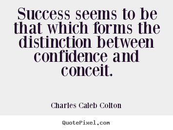 Quotes about success - Success seems to be that which forms the distinction between..