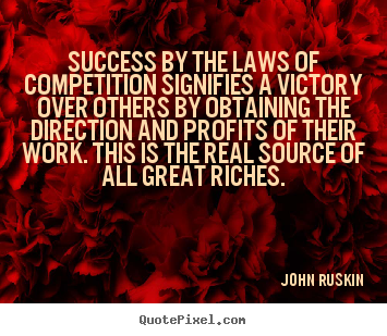 Quote about success - Success by the laws of competition signifies a victory..