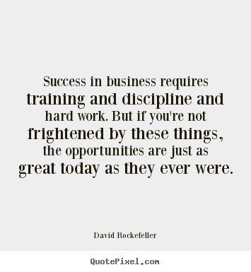 Success quotes - Success in business requires training and..
