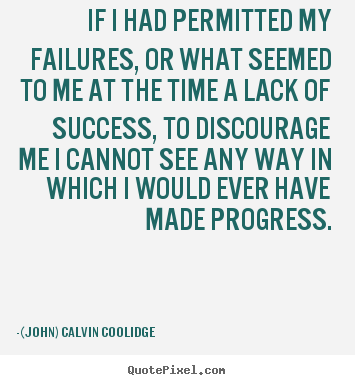 Create graphic picture quotes about success - If i had permitted my failures, or what seemed..
