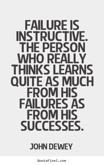 Success quotes - Failure is instructive. the person who really thinks learns quite..