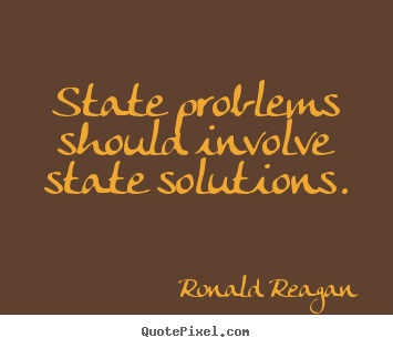 Quote about success - State problems should involve state solutions.