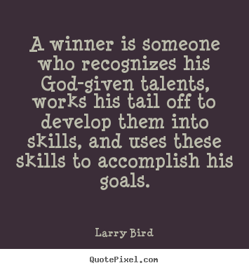 Larry Bird picture quotes - A winner is someone who recognizes his god-given talents, works his tail.. - Success quotes