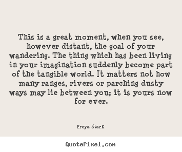 Quote about success - This is a great moment, when you see, however distant, the..