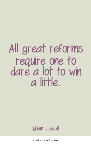 Create photo sayings about success - All great reforms require one to dare a lot..