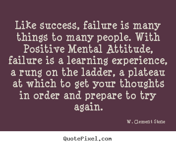 W. Clement Stone picture quote - Like success, failure is many things to.. - Success quote