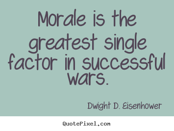 Quote about success - Morale is the greatest single factor in successful..
