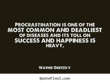 How to make picture quotes about success - Procrastination is one of the most common..